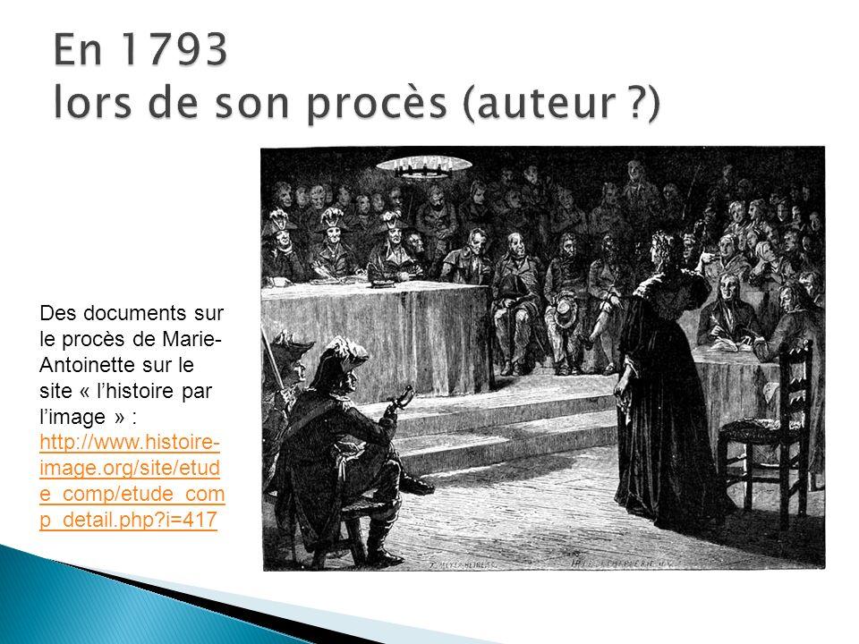 En 1793 lors de son procès (auteur )