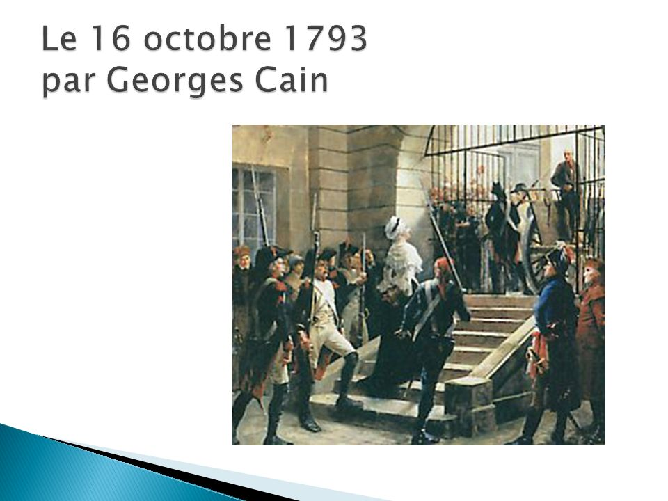 Le 16 octobre 1793 par Georges Cain