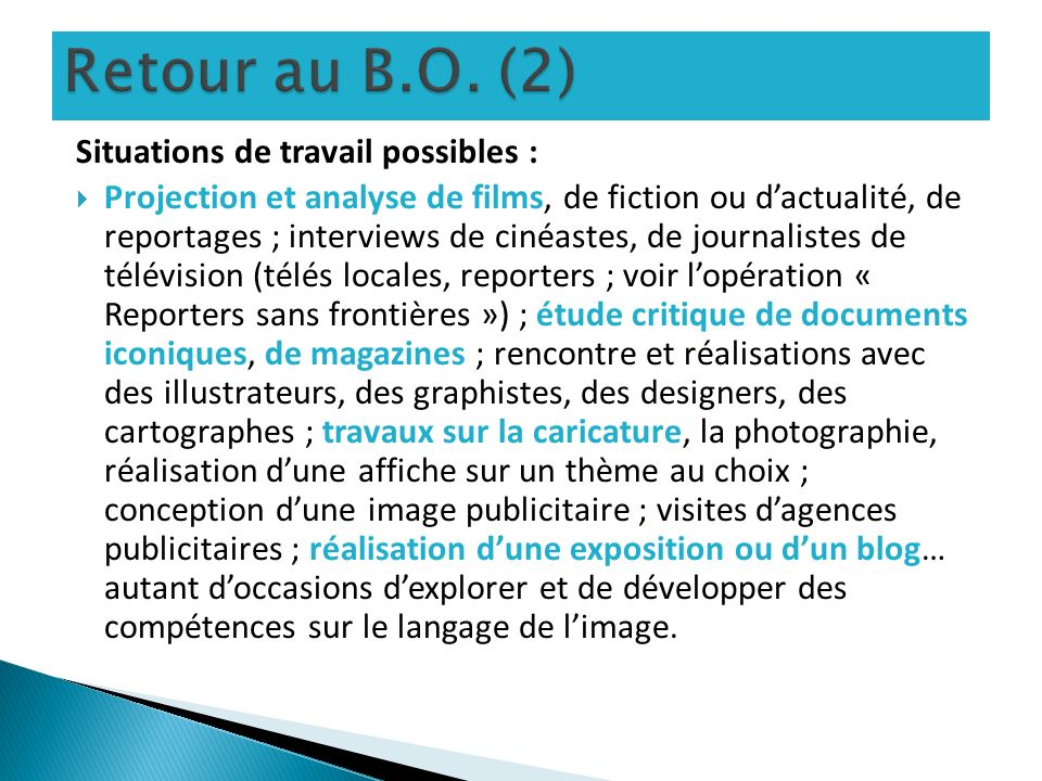 Retour au B.O. (2) Situations de travail possibles :