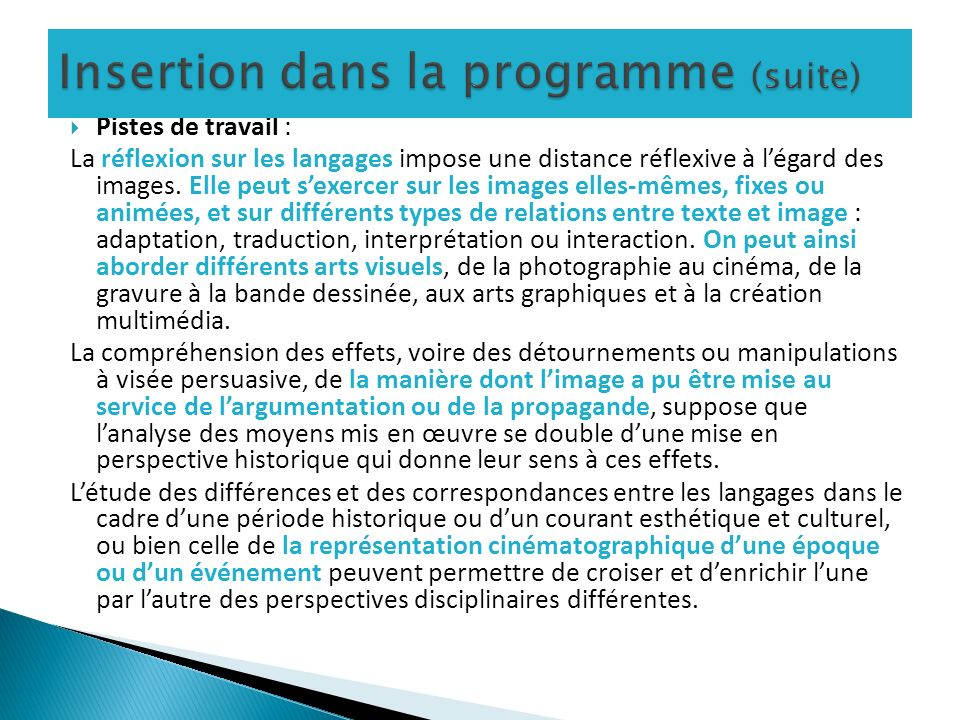 Insertion dans la programme (suite)