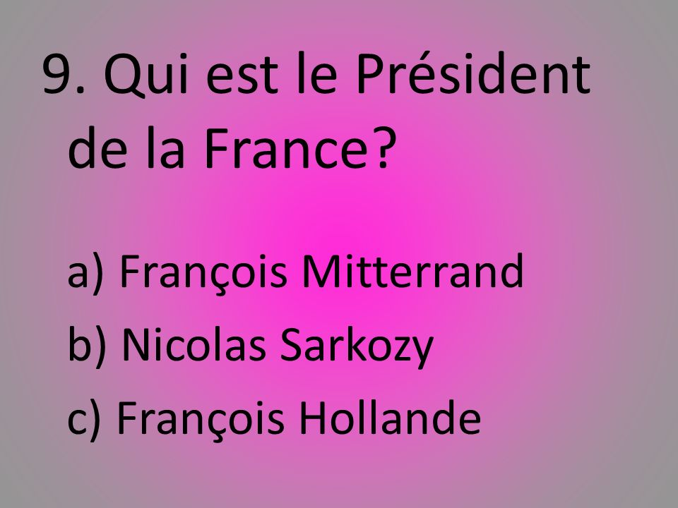 9. Qui est le Président de la France