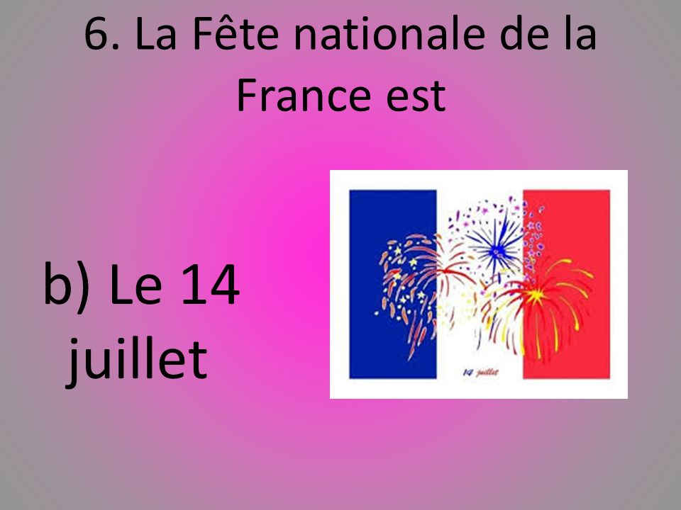 6. La Fête nationale de la France est