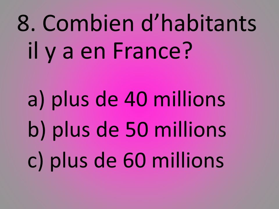 8. Combien d'habitants il y a en France