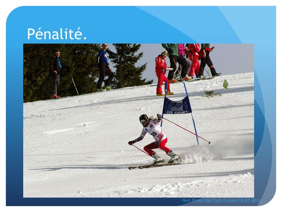 Pénalité. Neil Dixon Ski Club Crozet 10.01.2014