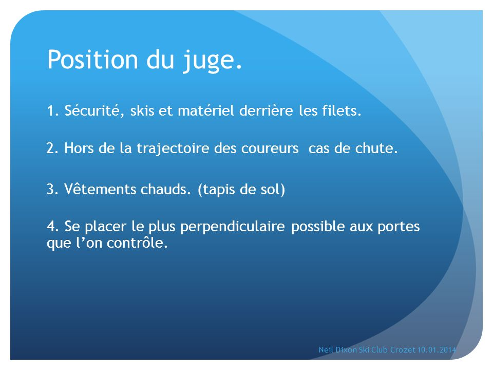 Position du juge. 1. Sécurité, skis et matériel derrière les filets.