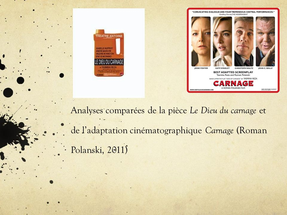 Analyses comparées de la pièce Le Dieu du carnage et de l'adaptation cinématographique Carnage (Roman Polanski, 2011)
