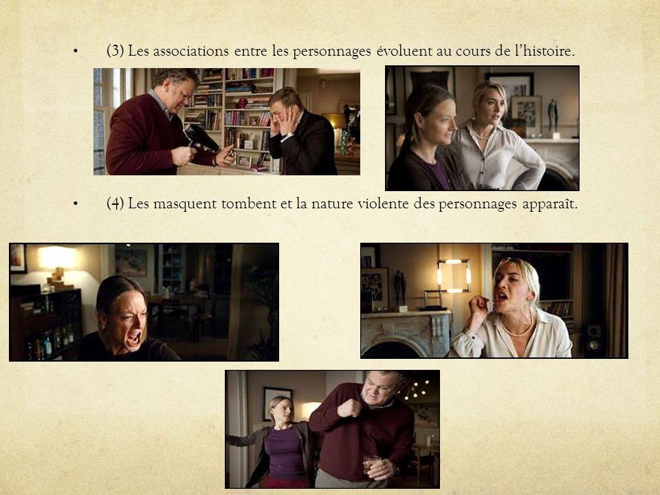 (3) Les associations entre les personnages évoluent au cours de l'histoire.