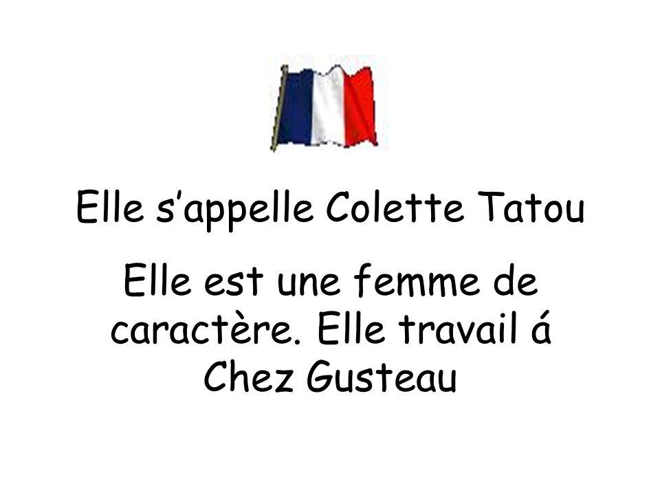 Elle s'appelle Colette Tatou