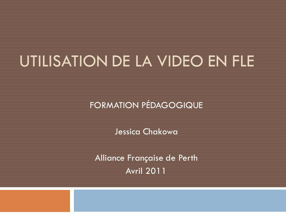 UTILISATION DE LA VIDEO EN FLE