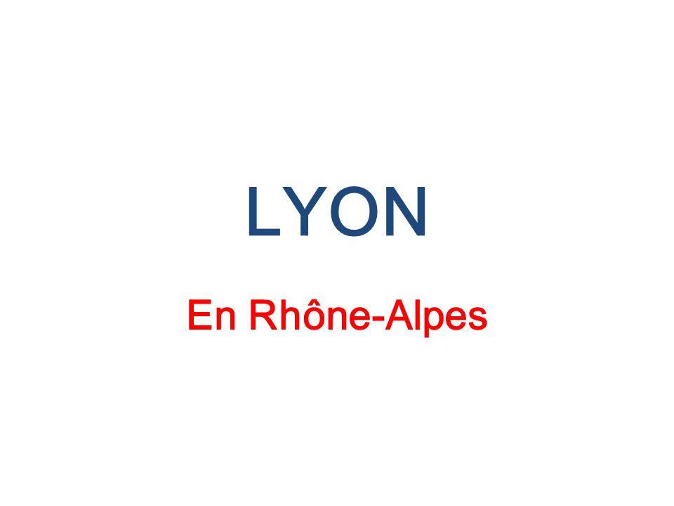 LYON En Rhône-Alpes