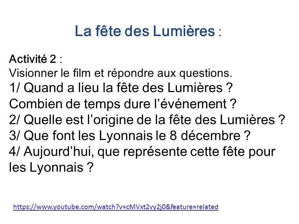 La fête des Lumières : Activité 2 : Visionner le film et répondre aux questions.