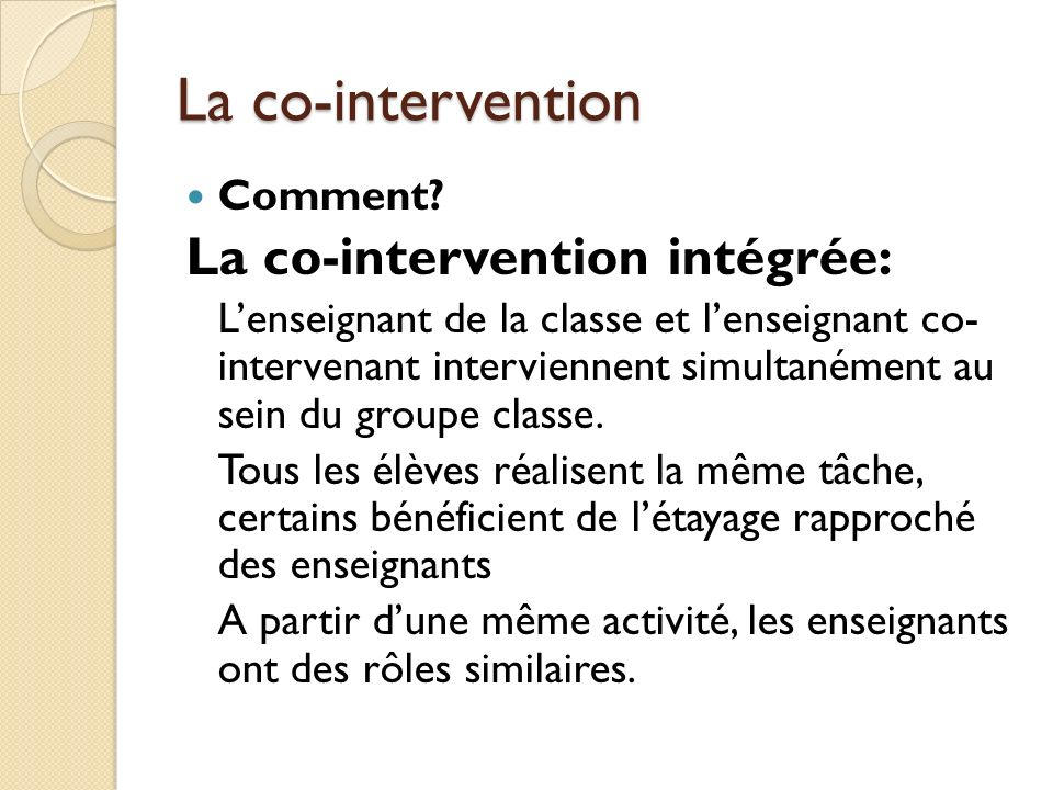 La co-intervention La co-intervention intégrée: Comment