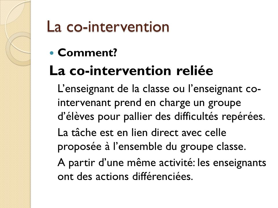 La co-intervention La co-intervention reliée Comment