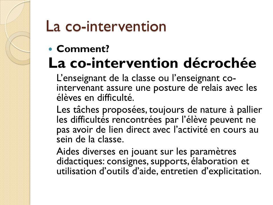 La co-intervention La co-intervention décrochée Comment