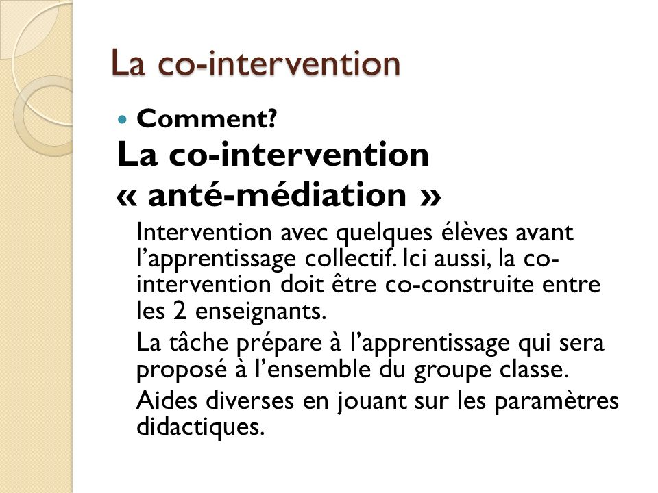 La co-intervention La co-intervention « anté-médiation » Comment