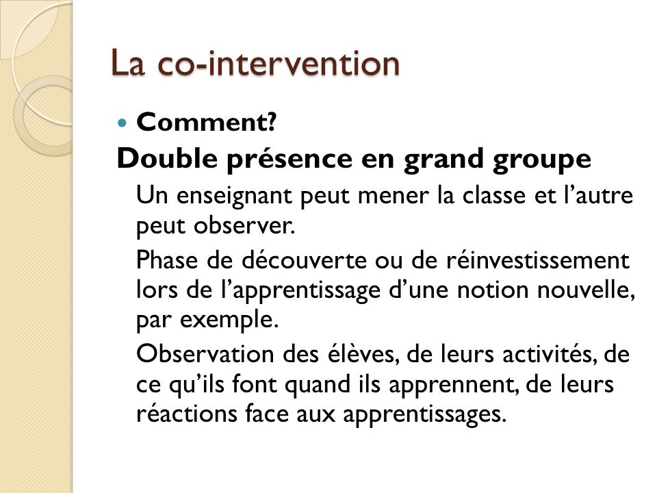 La co-intervention Double présence en grand groupe Comment