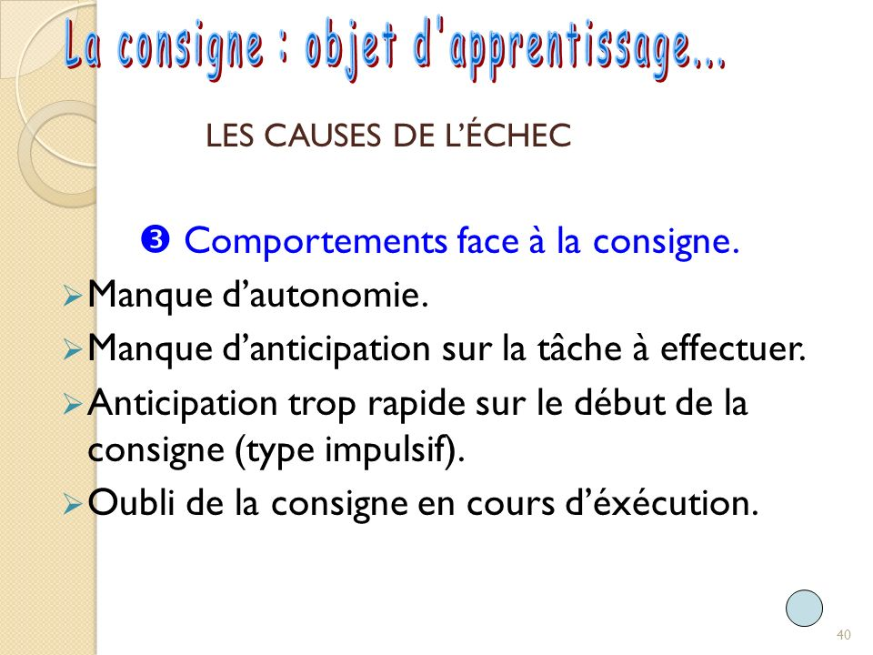  Comportements face à la consigne.
