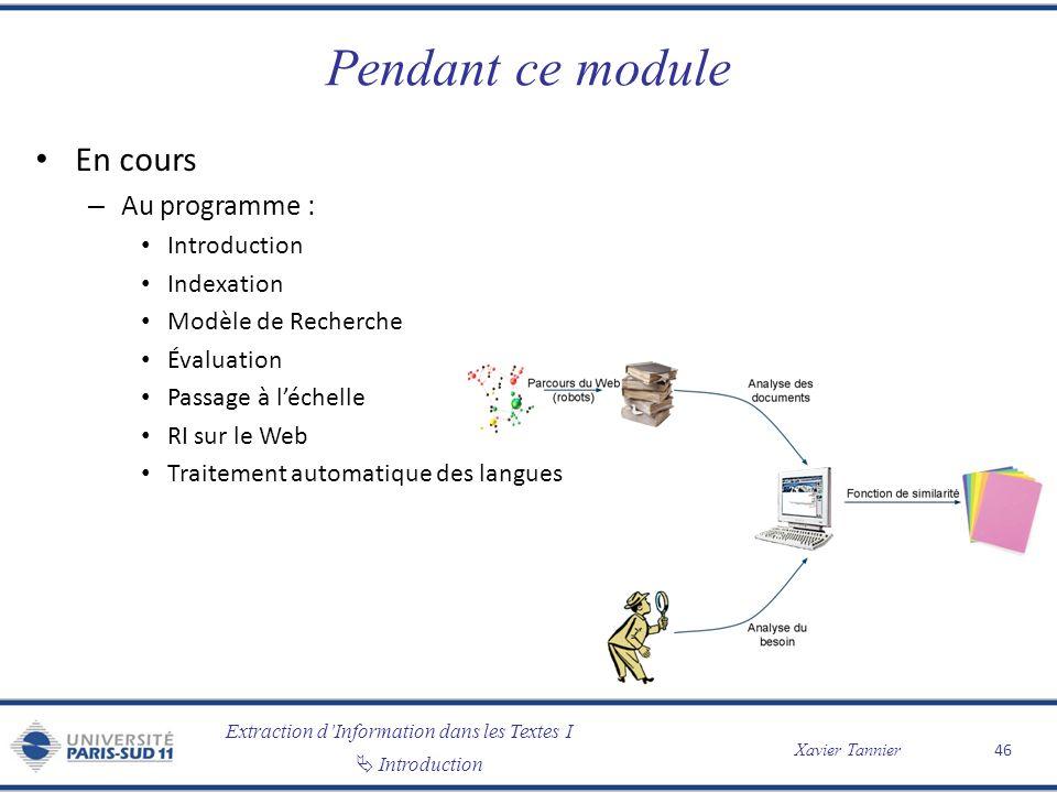 Pendant ce module En cours Au programme : Introduction Indexation