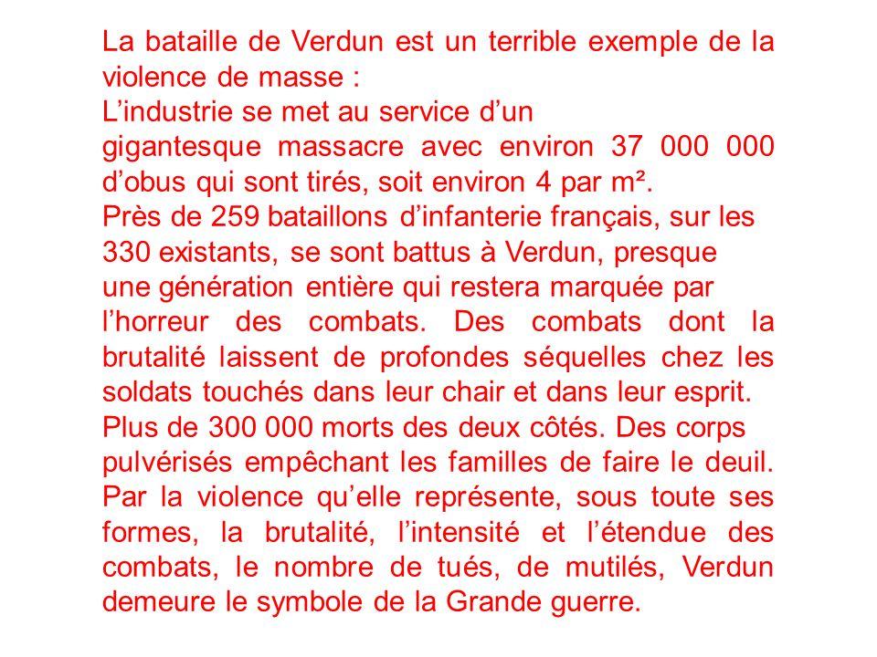 La bataille de Verdun est un terrible exemple de la violence de masse :