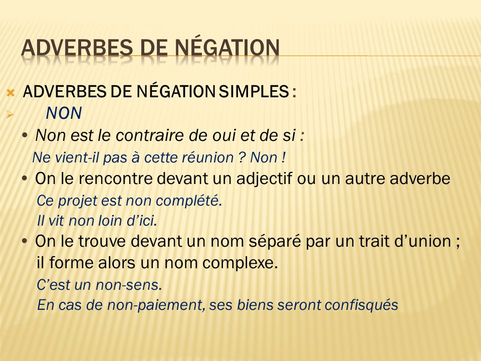 ADVERBES DE NÉGATION ADVERBES DE NÉGATION SIMPLES : NON