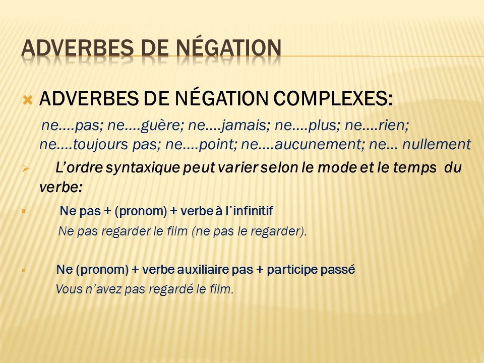 ADVERBES DE NÉGATION ADVERBES DE NÉGATION COMPLEXES:
