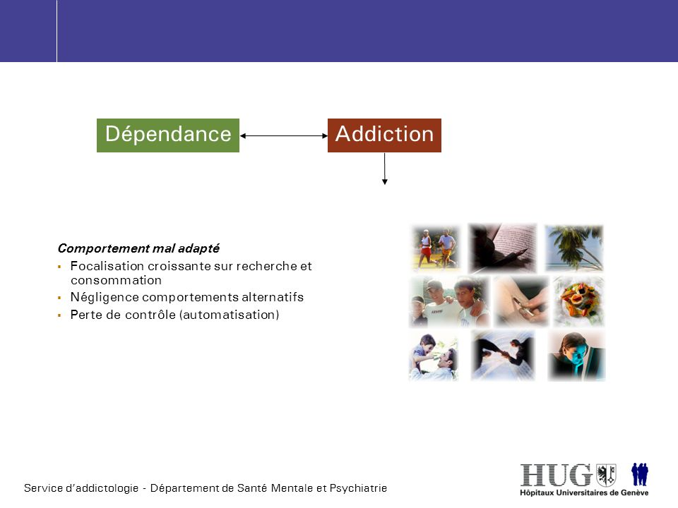 Dépendance Addiction Comportement mal adapté