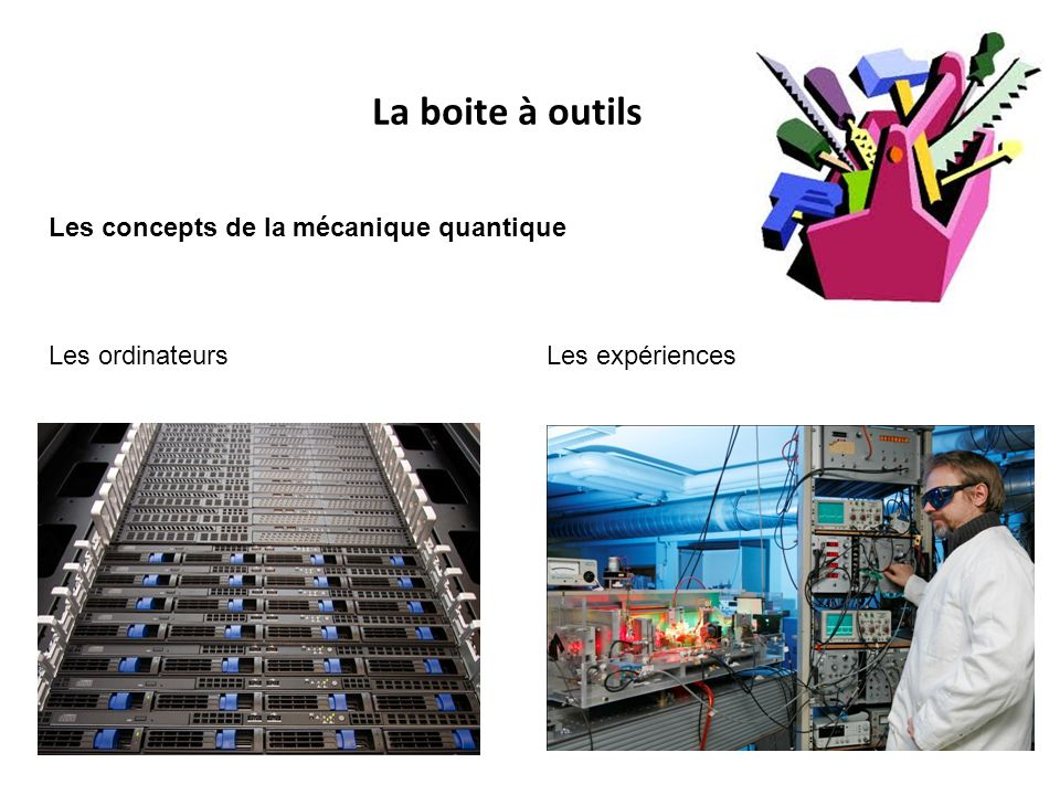 Les ordinateurs Les expériences