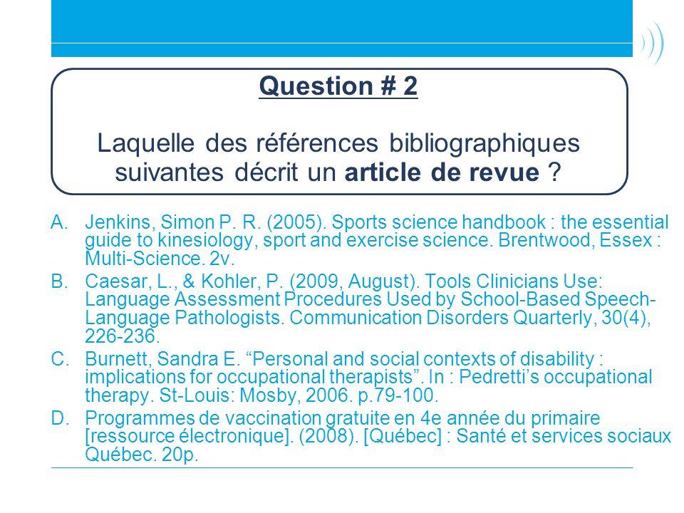 Question # 2 Laquelle des références bibliographiques suivantes décrit un article de revue