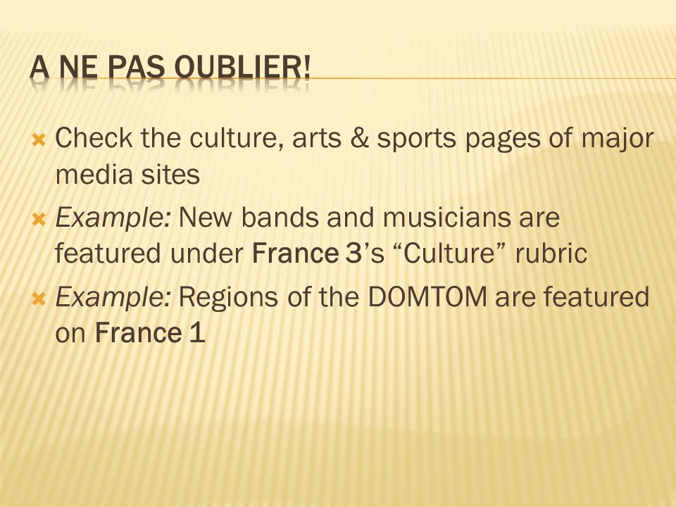 a ne pas oublier! Check the culture, arts & sports pages of major media sites.