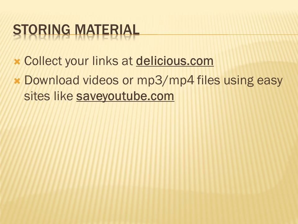 storing material Collect your links at delicious.com