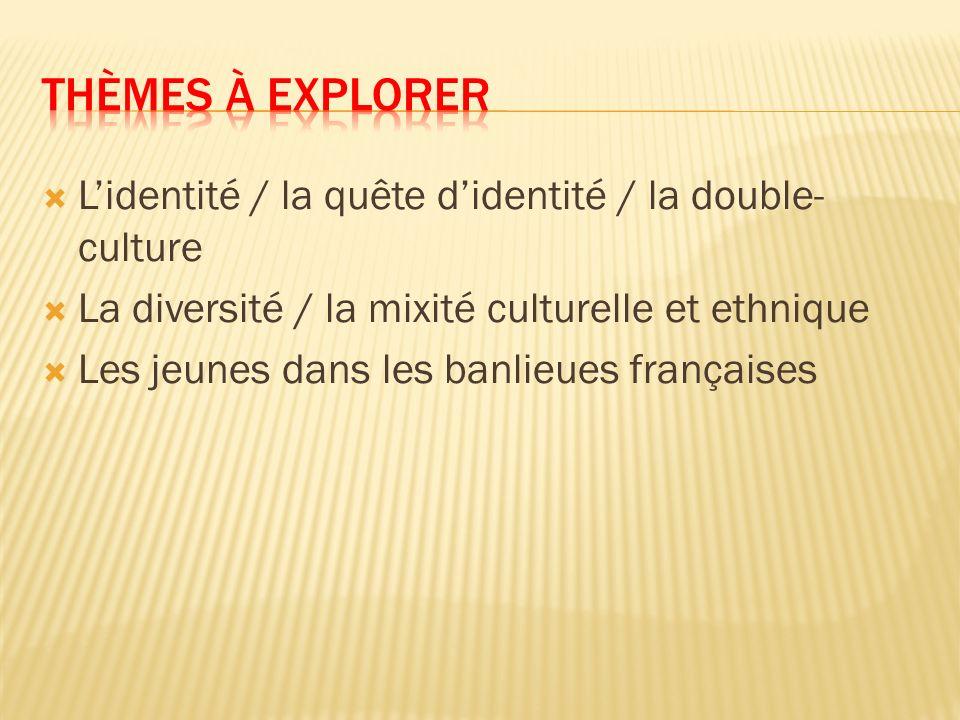 Thèmes à explorer L'identité / la quête d'identité / la double-culture
