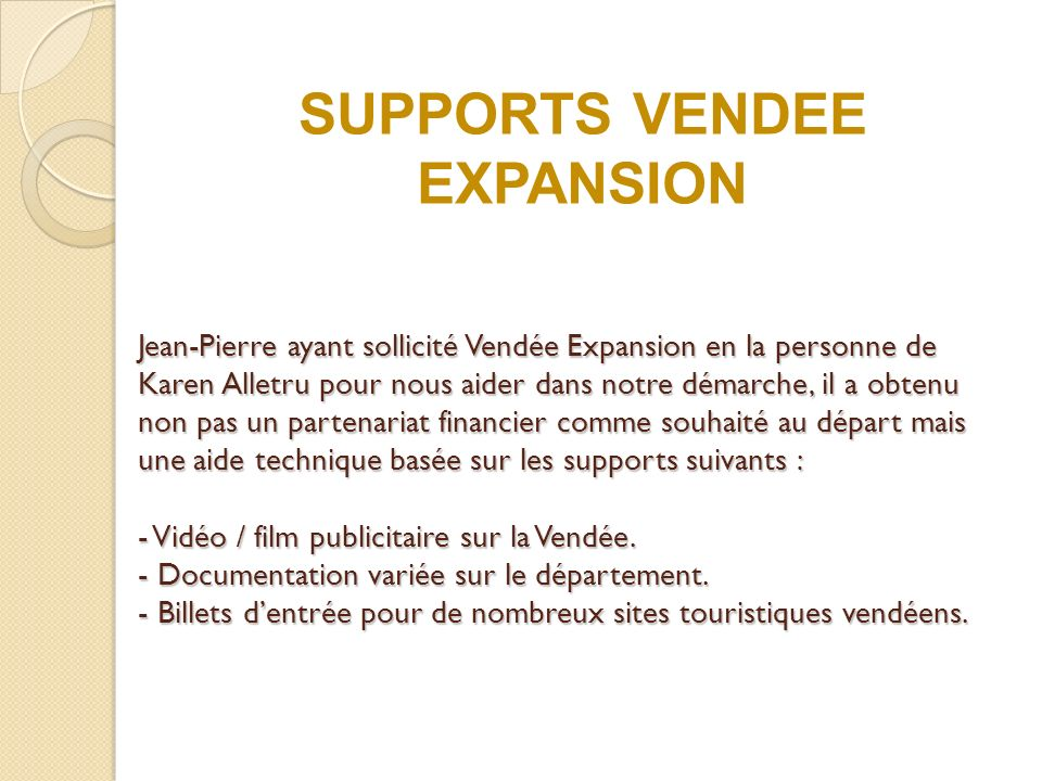 SUPPORTS VENDEE EXPANSION