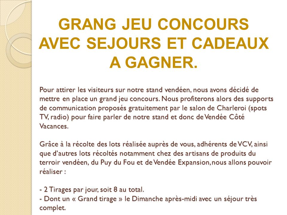 GRANG JEU CONCOURS AVEC SEJOURS ET CADEAUX A GAGNER.