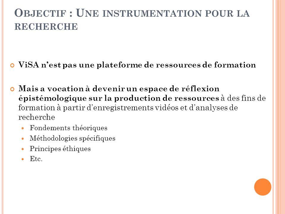 Objectif : Une instrumentation pour la recherche