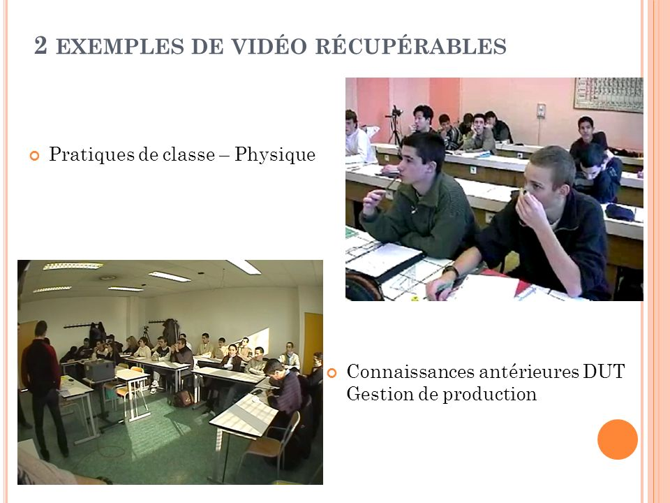 2 exemples de vidéo récupérables