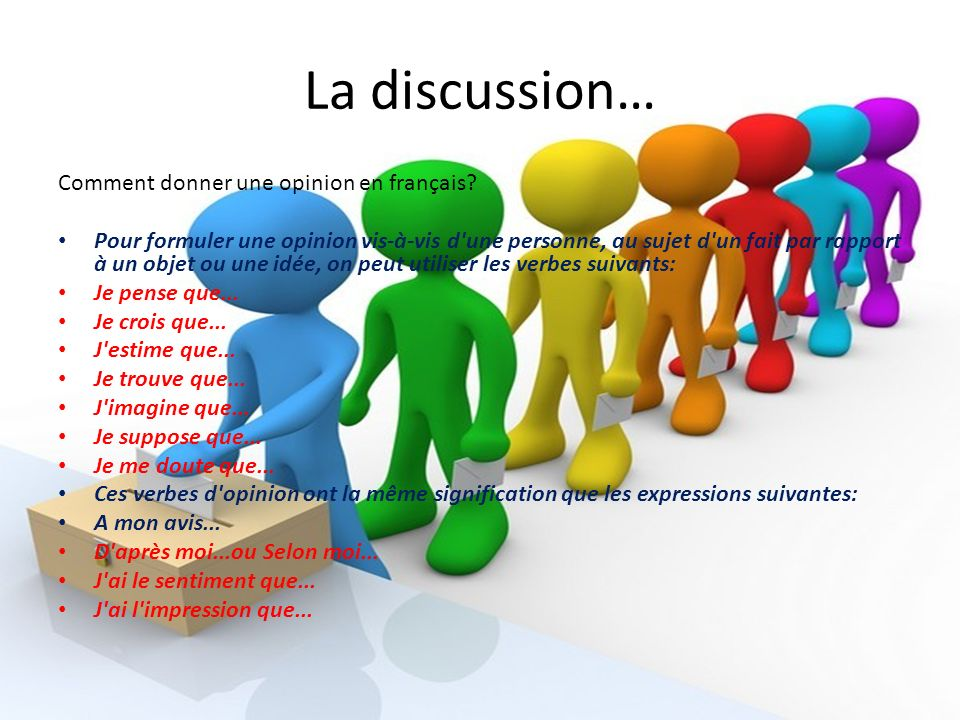 La discussion… Comment donner une opinion en français
