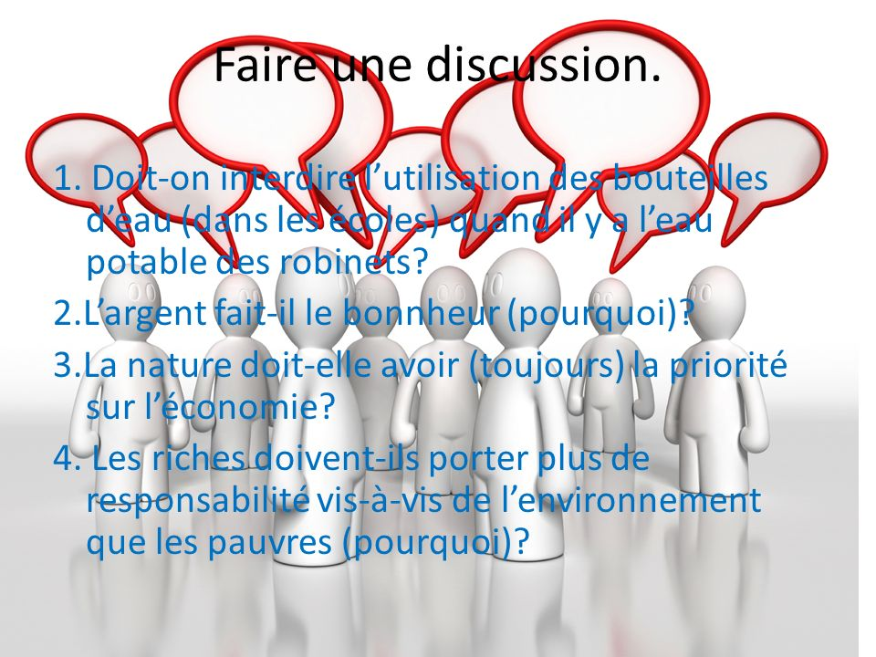 Faire une discussion.