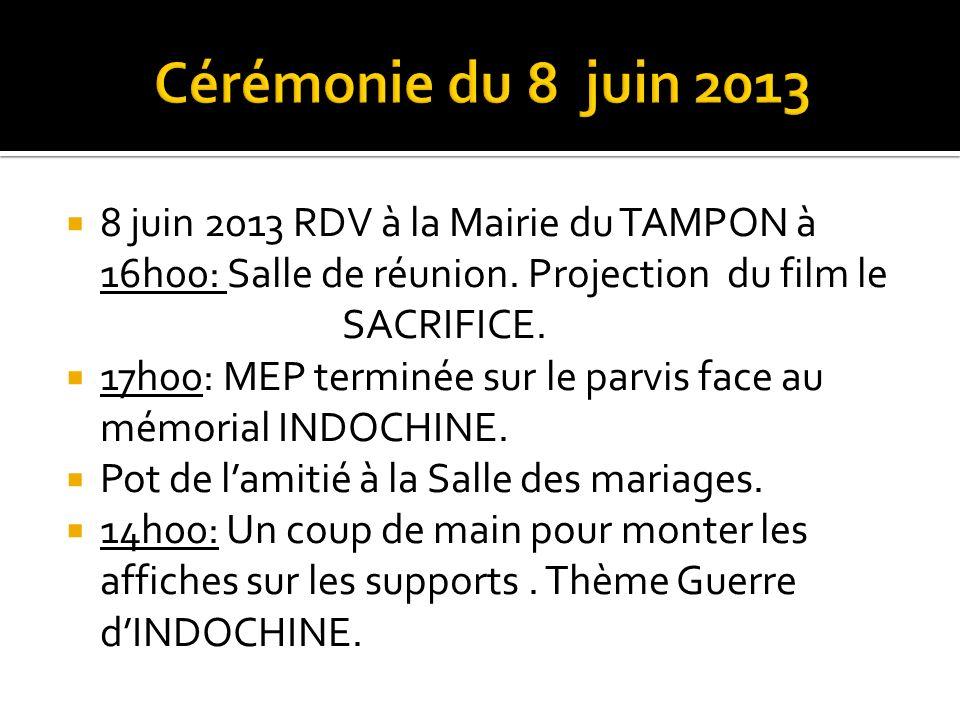 Cérémonie du 8 juin 2013 8 juin 2013 RDV à la Mairie du TAMPON à