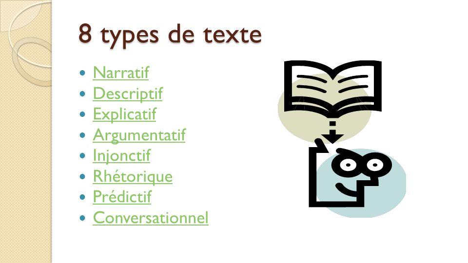 8 types de texte Narratif Descriptif Explicatif Argumentatif Injonctif