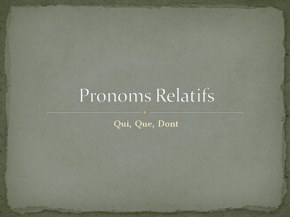 Pronoms Relatifs Qui, Que, Dont