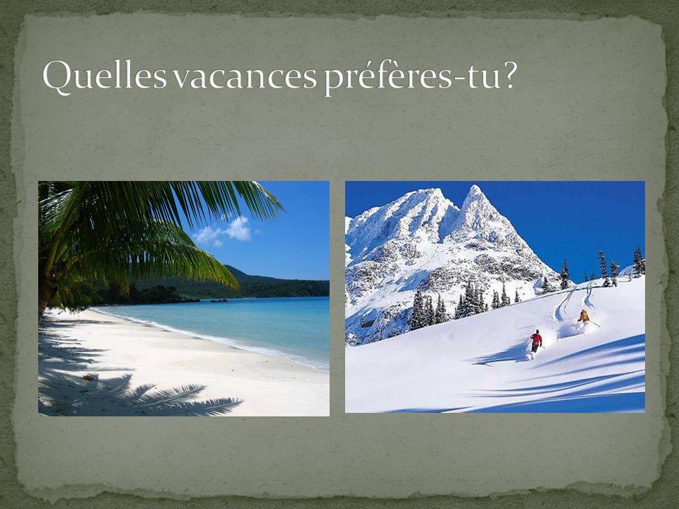 Quelles vacances préfères-tu