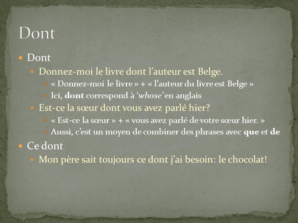 Dont Dont Ce dont Donnez-moi le livre dont l'auteur est Belge.