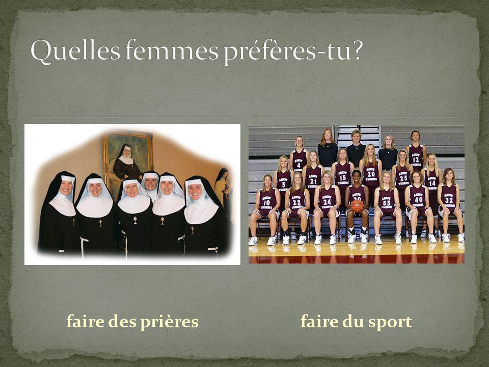 Quelles femmes préfères-tu