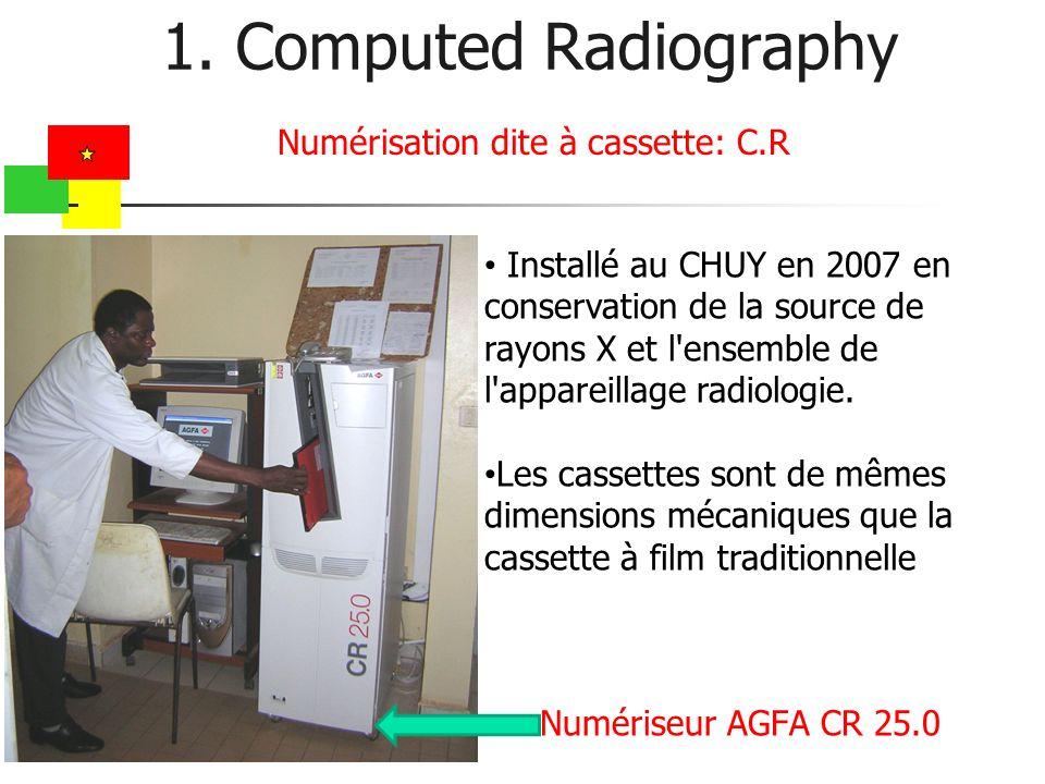 1. Computed Radiography Numérisation dite à cassette: C.R