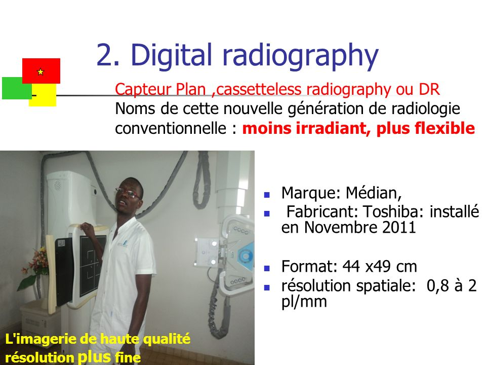 2. Digital radiography Capteur Plan ,cassetteless radiography ou DR