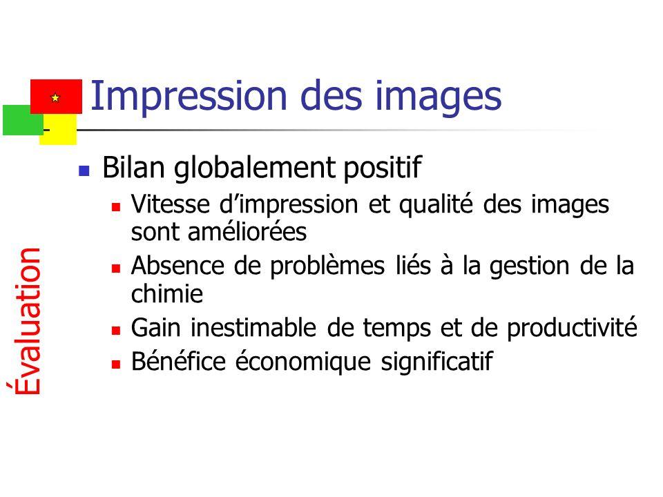 Impression des images Évaluation Bilan globalement positif