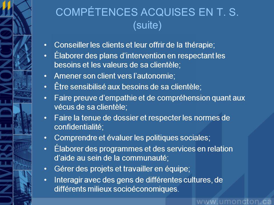 COMPÉTENCES ACQUISES EN T. S. (suite)