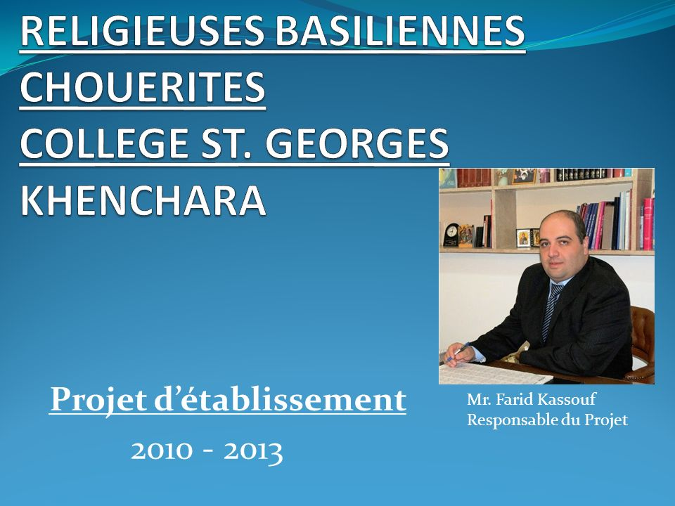 RELIGIEUSES BASILIENNES CHOUERITES COLLEGE ST. GEORGES KHENCHARA