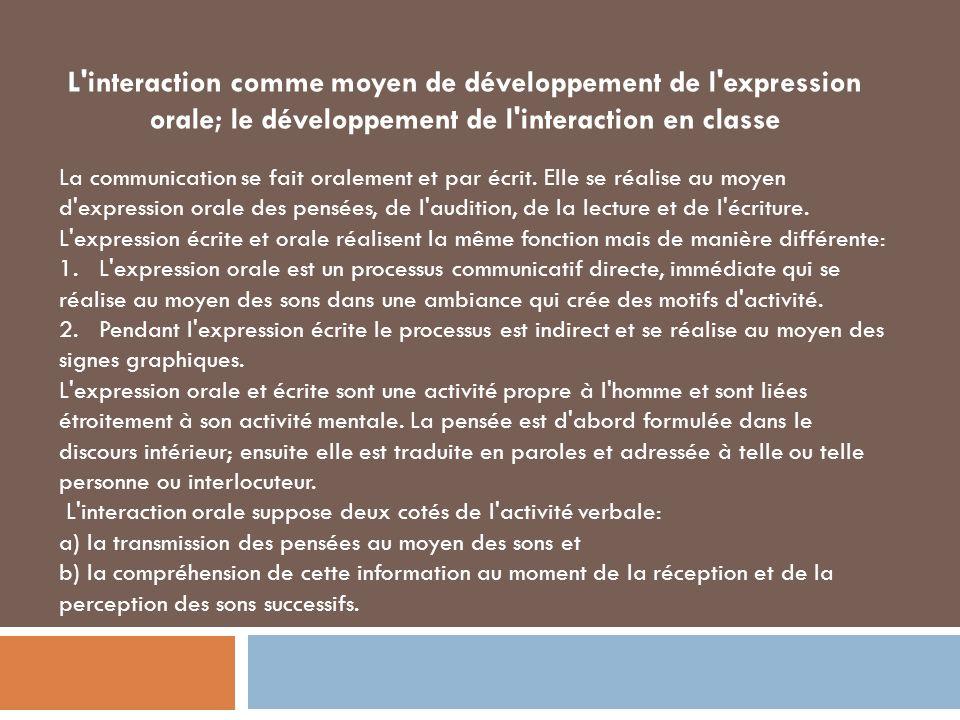 L interaction comme moyen de développement de l expression orale; le développement de l interaction en classe