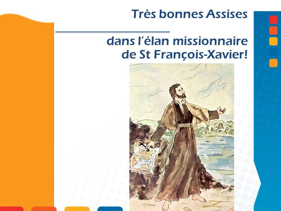 Très bonnes Assises dans l'élan missionnaire de St François-Xavier!